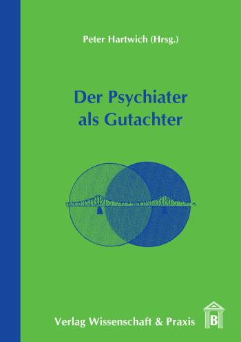 Cover: Der Psychiater als Gutachter