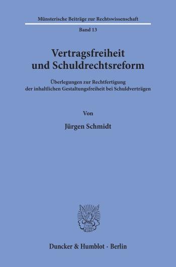 Cover: Vertragsfreiheit und Schuldrechtsreform