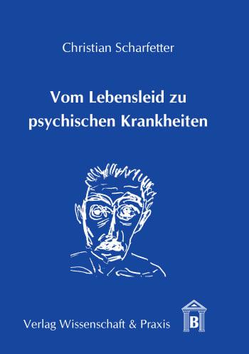 Cover: Vom Lebensleid zu psychischen Krankheiten