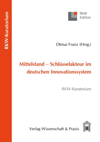 Cover: Mittelstand – Schlüsselakteur im deutschen Innovationssystem
