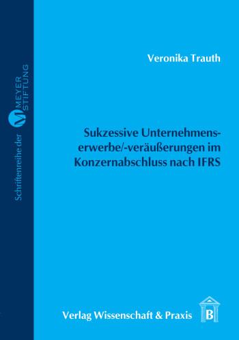 Cover: Sukzessive Unternehmenserwerbe/-veräußerungen im Konzernabschluss nach IFRS