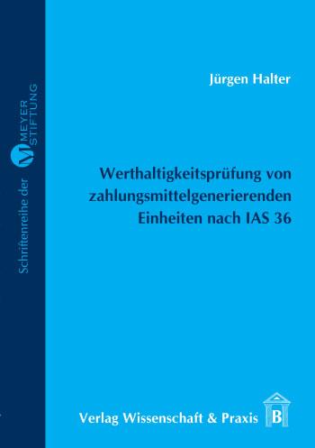 Cover: Werthaltigkeitsprüfung von zahlungsmittelgenerierenden Einheiten nach IAS 36
