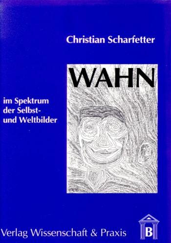 Cover: Wahn im Spektrum der Selbst- und Weltbilder