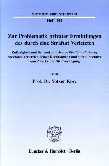 Cover: Zur Problematik privater Ermittlungen des durch eine Straftat Verletzten
