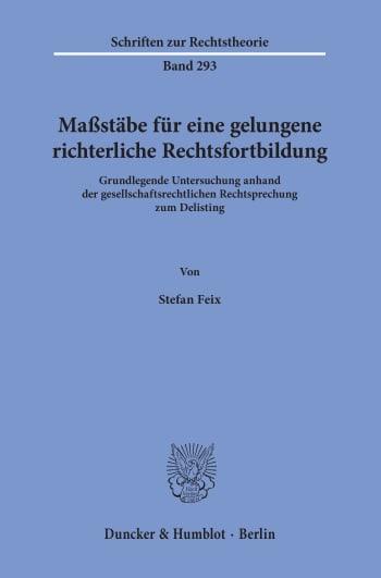 Cover: Maßstäbe für eine gelungene richterliche Rechtsfortbildung