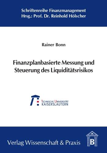 Cover: Finanzplanbasierte Messung und Steuerung des Liquiditätsrisikos