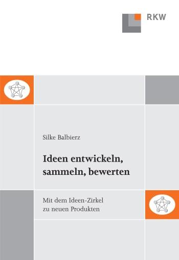 Cover: Ideen entwickeln, sammeln, bewerten