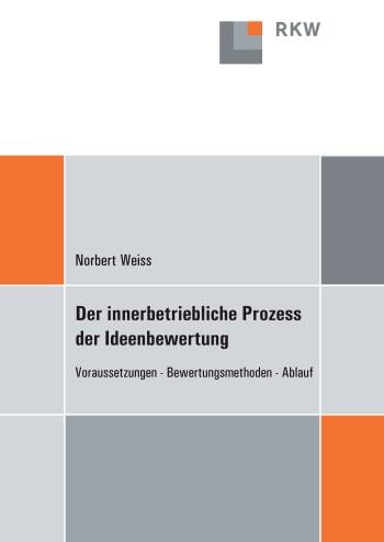 Cover: Der innerbetriebliche Prozess der Ideenbewertung
