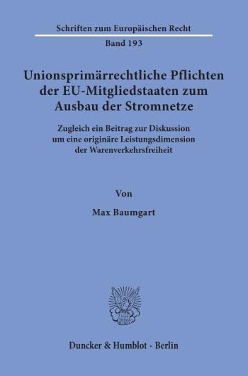 Cover: Unionsprimärrechtliche Pflichten der EU-Mitgliedstaaten zum Ausbau der Stromnetze