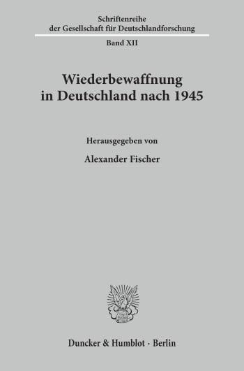 Cover: Wiederbewaffnung in Deutschland nach 1945