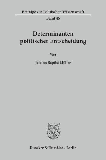 Cover: Determinanten politischer Entscheidung