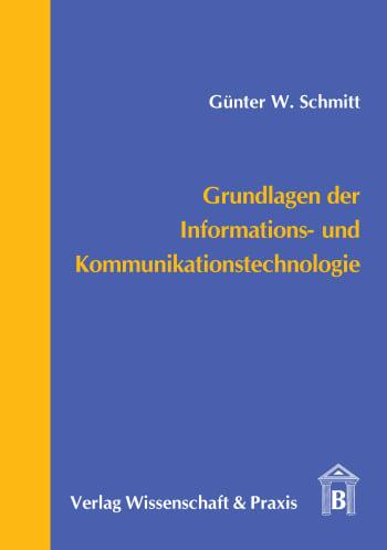 Cover: Grundlagen der Informations- und Kommunikationstechnologie