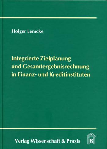 Cover: Integrierte Zielplanung und Gesamtergebnisrechnung in Finanz- und Kreditinstituten