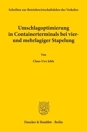 Cover: Umschlagoptimierung in Containerterminals bei vier- und mehrlagiger Stapelung