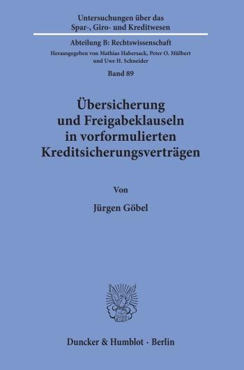 Cover: Übersicherung und Freigabeklauseln in vorformulierten Kreditsicherungsverträgen