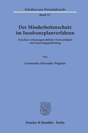 Cover: Der Minderheitenschutz im Insolvenzplanverfahren
