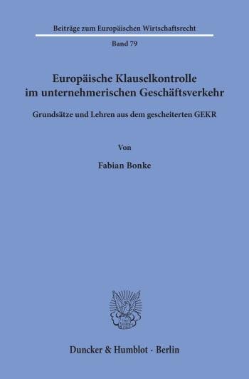 Cover: Europäische Klauselkontrolle im unternehmerischen Geschäftsverkehr