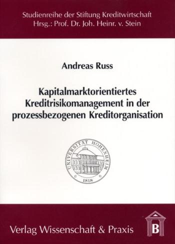 Cover: Kapitalmarktorientiertes Kreditrisikomanagement in der prozessbezogenen Kreditorganisation