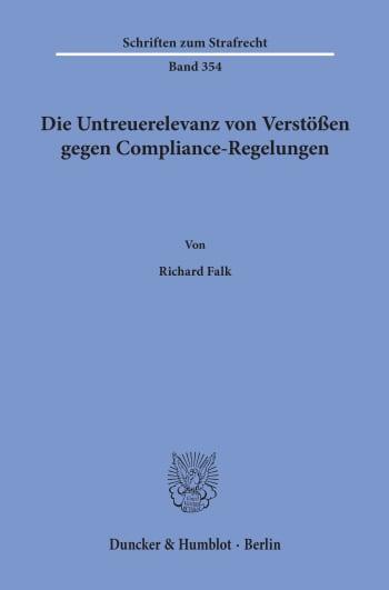 Cover: Die Untreuerelevanz von Verstößen gegen Compliance-Regelungen