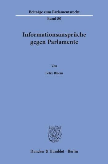 Cover: Informationsansprüche gegen Parlamente