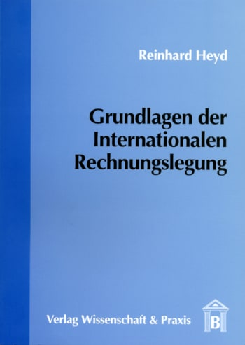 Cover: Grundlagen der Internationalen Rechnungslegung