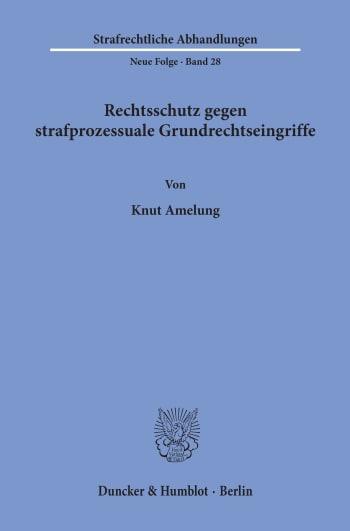 Cover: Rechtsschutz gegen strafprozessuale Grundrechtseingriffe