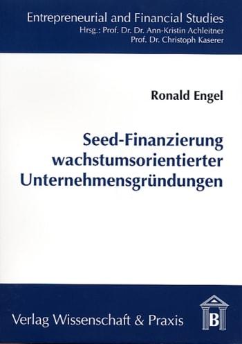 Cover: Seed-Finanzierung wachstumsorientierter Unternehmensgründungen