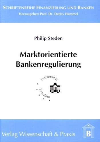 Cover: Marktorientierte Bankenregulierung