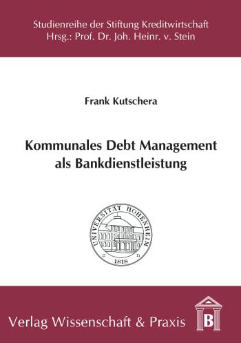 Cover: Kommunales Debt Management als Bankdienstleistung