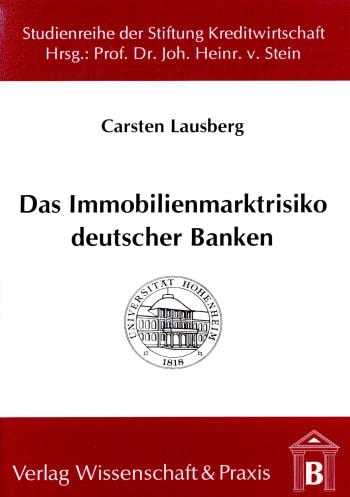 Cover: Das Immobilienmarktrisiko deutscher Banken