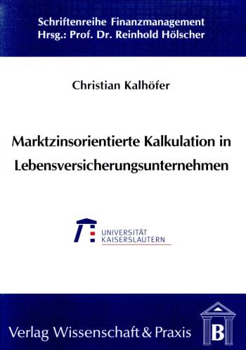Cover: Marktzinsorientierte Kalkulation in Lebensversicherungsunternehmen