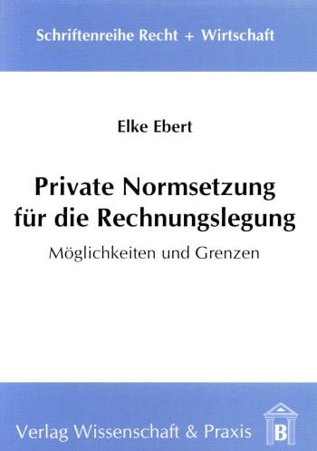 Cover: Private Normsetzung für die Rechnungslegung
