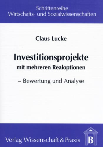 Cover: Investitionsprojekte mit mehreren Realoptionen