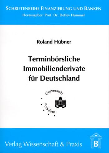 Cover: Terminbörsliche Immobilienderivate für Deutschland