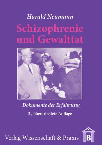 Cover: Schizophrenie und Gewalttat