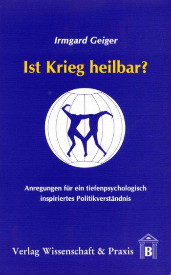 Cover: Ist Krieg heilbar?