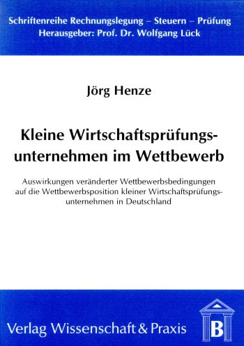Cover: Kleine Wirtschaftsprüfungsunternehmen im Wettbewerb