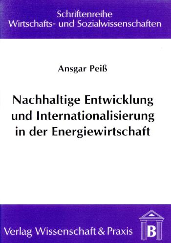 Cover: Nachhaltige Entwicklung und Internationalisierung in der Energiewirtschaft