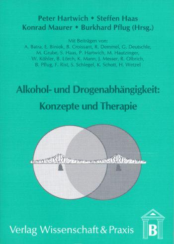 Cover: Alkohol- und Drogenabhängigkeit: Konzepte und Therapie
