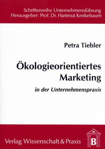 Cover: Ökologieorientiertes Marketing in der Unternehmenspraxis