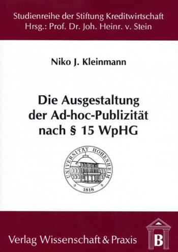 Cover: Die Ausgestaltung der Ad-hoc-Publizität nach § 15 WpHG