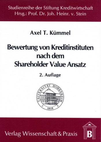 Cover: Die Bewertung von Kreditinstituten nach dem Shareholder Value Ansatz