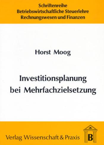 Cover: Investitionsplanung bei Mehrfachzielsetzung