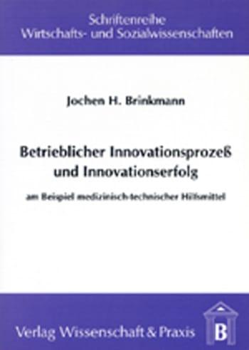 Cover: Betrieblicher Innovationsprozess und Innovationserfolg