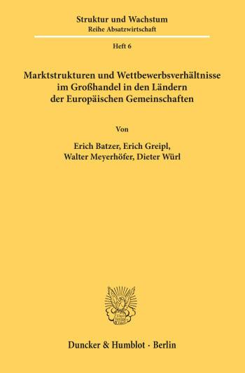 Cover: Marktstrukturen und Wettbewerbsverhältnisse im Großhandel in den Ländern der Europäischen Gemeinschaften