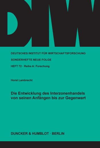 Cover: Die Entwicklung des Interzonenhandels von seinen Anfängen bis zur Gegenwart