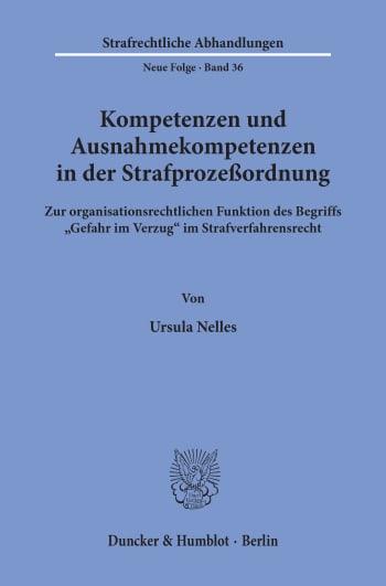 Cover: Kompetenzen und Ausnahmekompetenzen in der Strafprozeßordnung