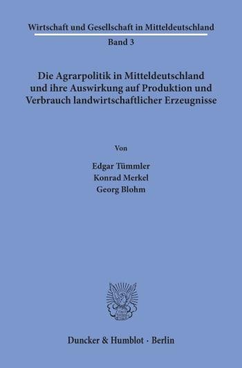 Cover: Die Agrarpolitik in Mitteldeutschland