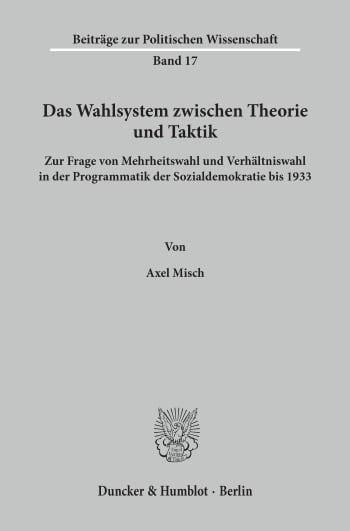 Cover: Das Wahlsystem zwischen Theorie und Taktik