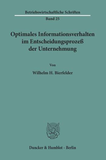 Cover: Optimales Informationsverhalten im Entscheidungsprozeß der Unternehmung
